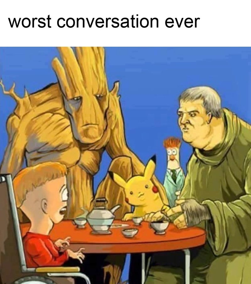 funny memes, memes, groot, pikachu, hodor | worst conversation ever