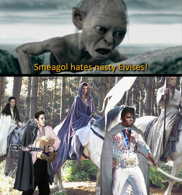 Human - Smeagol hates nasty Elvises!