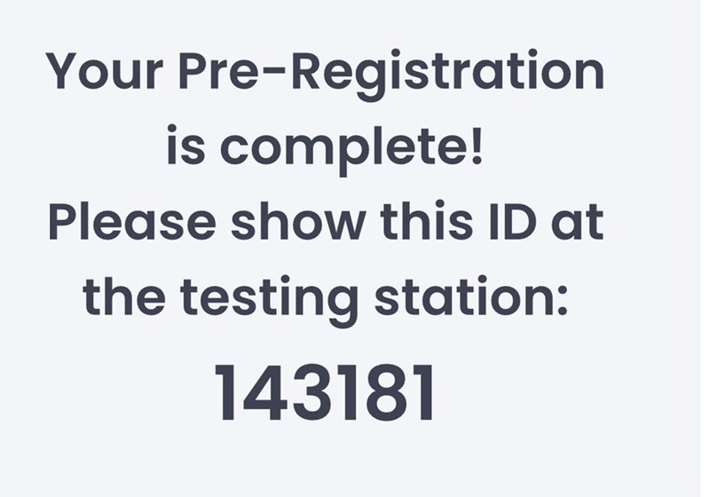 Font - Your Pre-Registration is complete! Please show this ID at the testing station: 143181