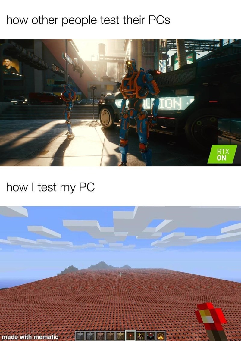 Tire - how other people test their PCs U ION RTX ON how I test my PC made with mematic