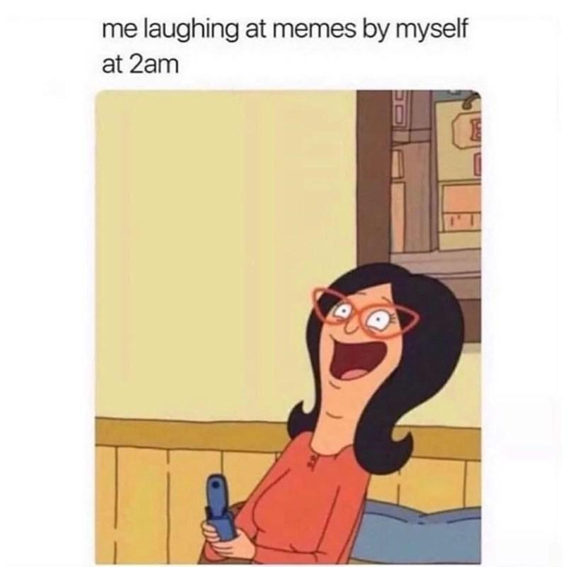 Cartoon - me laughing at memes by myself at 2am