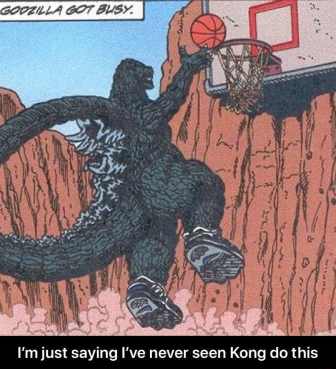 Organism - GOOZILLA GOT BUSY. I'm just saying l've never seen Kong do this
