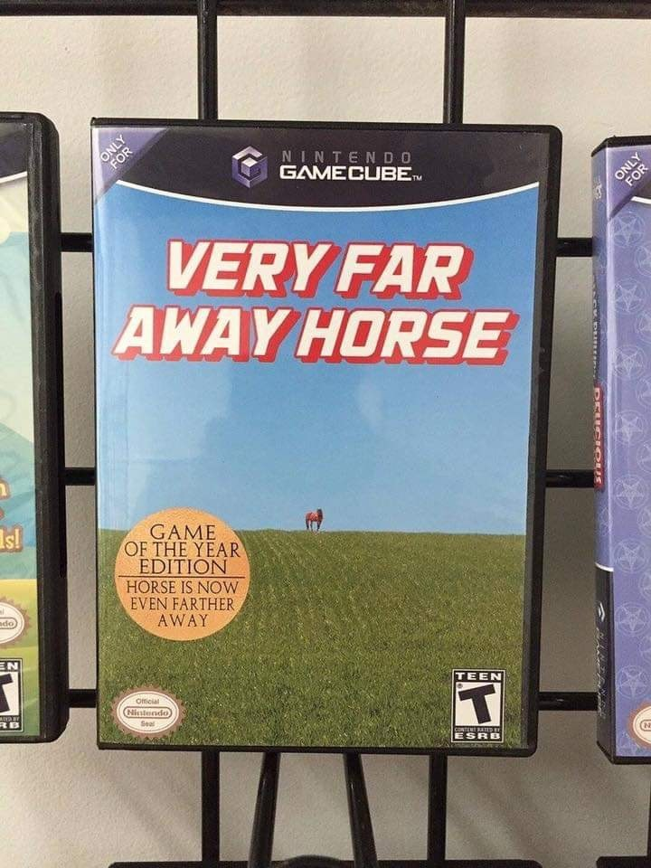 Publication - ONLY FOR NINTENDO GAMECUBEM ONLY FOR VERY FAR AWAY HORSE Isl GAME OF THE YEAR EDITION HORSE IS NOW EVEN FARTHER do AWAY EN Official RB Nistendo TEEN Seal CONTENT RAIEDE ESRB DEUC OUS