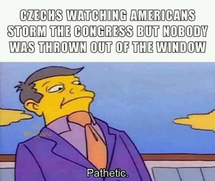 Head - CZECHS WATCHING AMERICANS STORM THE CONGRESS BUT NOBODY WAS THROWN OUT OF THE WINDOW Gegainz Pathetic.