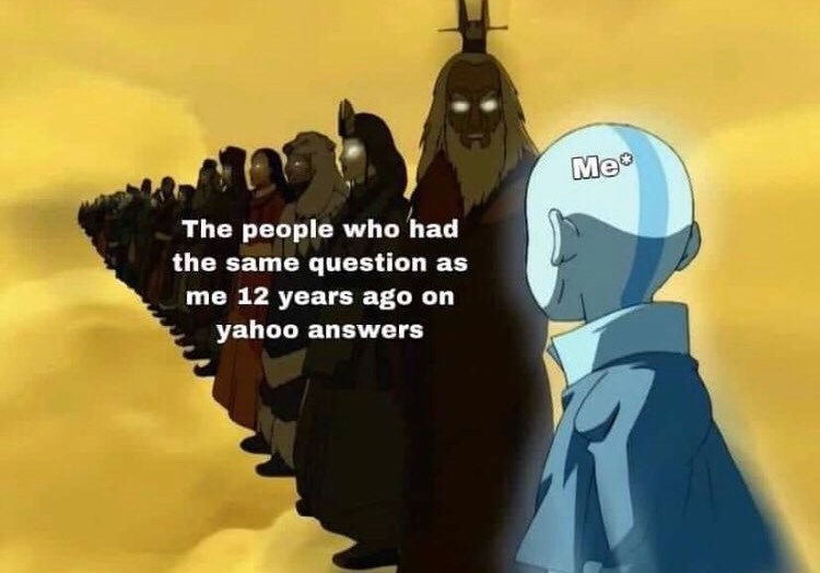 World - Me The people who had the same question as me 12 years ago on yahoo answers