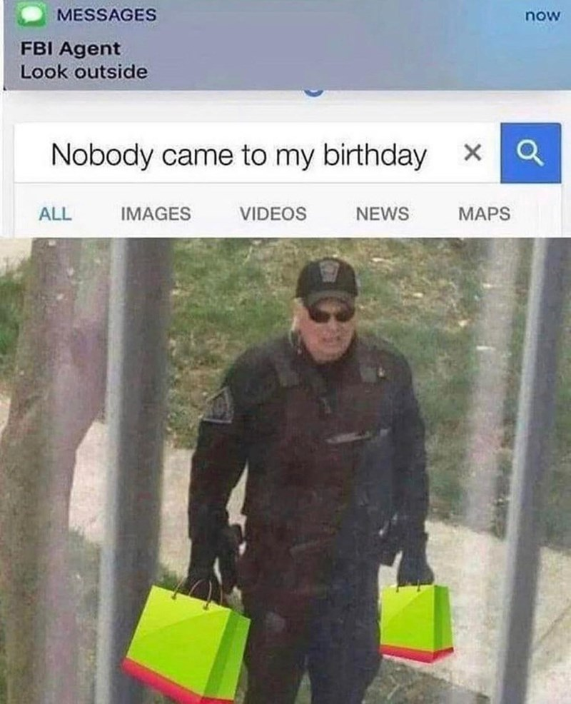 High-visibility clothing - MESSAGES now FBI Agent Look outside Nobody came to my birthday x ALL IMAGES VIDEOS NEWS MAPS