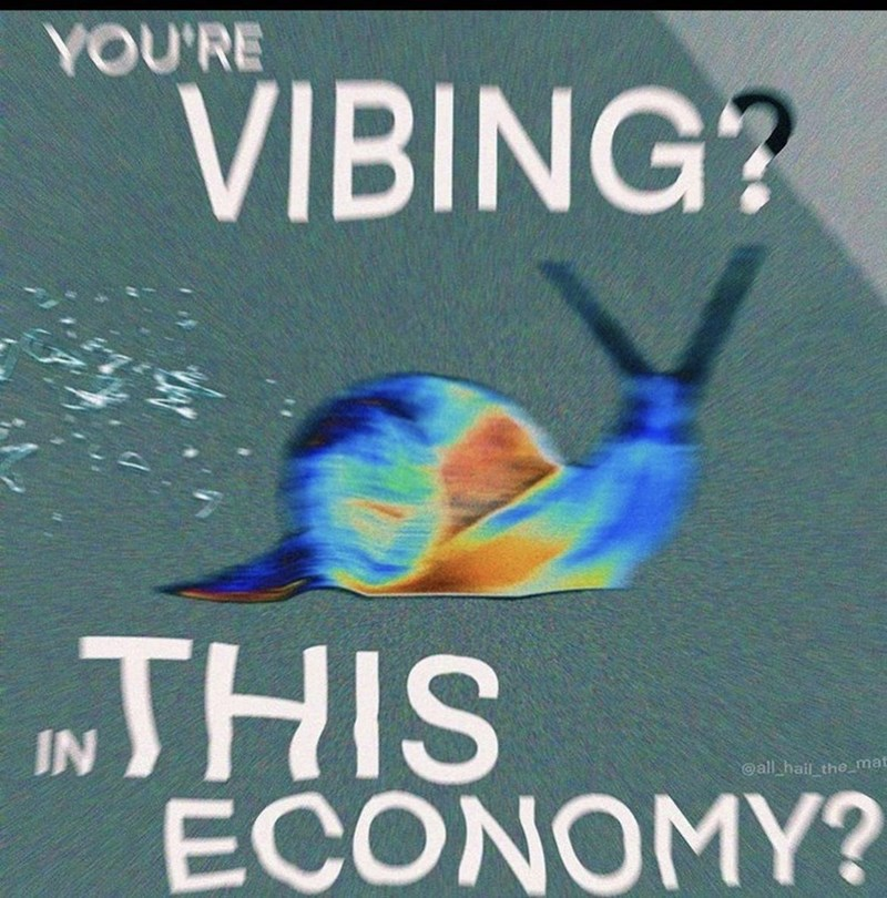 """Organism - YOU'RE VIBING? """"THIS ECONOMY? @all hail the_mat"""