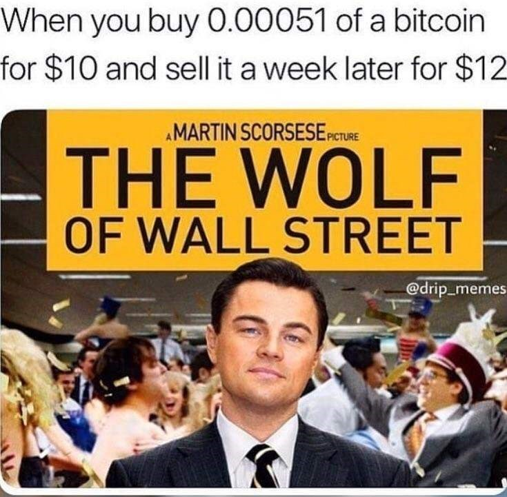 Coat - When you buy 0.00051 of a bitcoin for $10 and sell it a week later for $12 AMARTIN SCORSESE PETURE THE WOLF OF WALL STREET @drip_memes