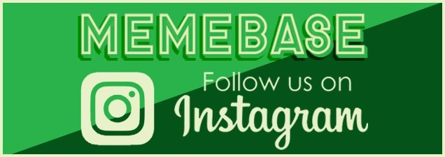 Product - MEMEBASE Follow us on O Instagram