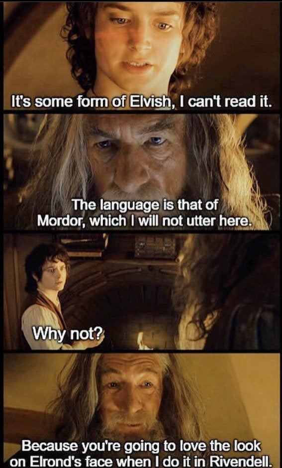 Hair - It's some form of Elvish, I can't read it. The language is that of Mordor, which I will not utter here. Why not? Because you're going to love the look on Elrond's face when I do it in Rivendell.