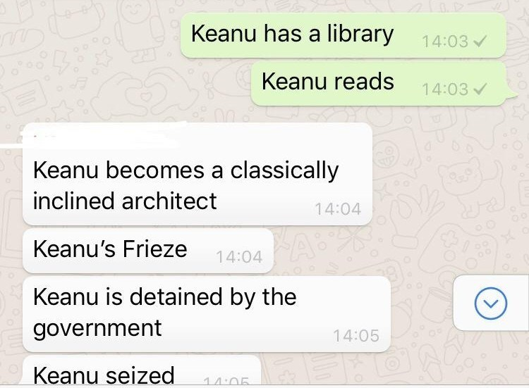 Font - Keanu has a library 14:03 00 Keanu reads 14:03 V Keanu becomes a classically inclined architect 14:04 AS Keanu's Frieze 14:04 Keanu is detained by the government 14:05 Keanu seized 14:05