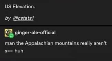 Font - US Elevation. by @cstats1 A ginger-ale-official man the Appalachian mountains really aren't S*** huh