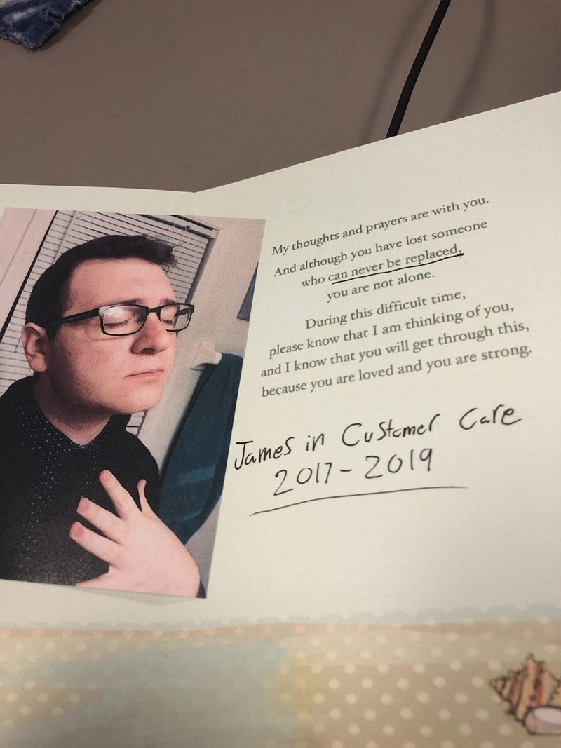Glasses - My thoughts and prayers are with you. And although you have lost someone who can never be replaced, you are not alone. During this difficult time, please know that I am thinking of you, and I know that you will get through this, because you are loved and you are strong. James in CuStemer Care 2017-2019