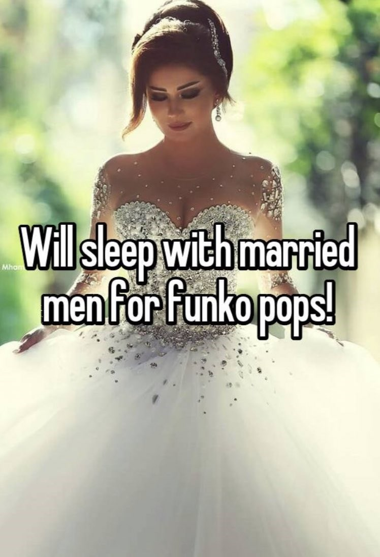 Head - Will sleep with married men for funko pops!