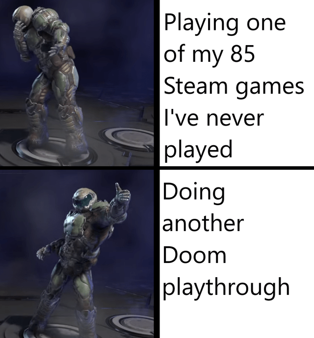 Font - Playing one of my 85 Steam games I've never played Doing another Doom playthrough