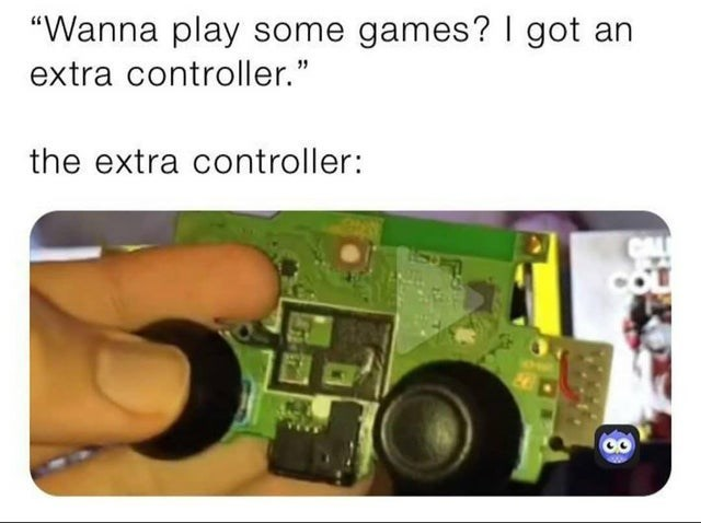 """Circuit component - """"Wanna play some games? I got an extra controller."""" the extra controller: CAL"""
