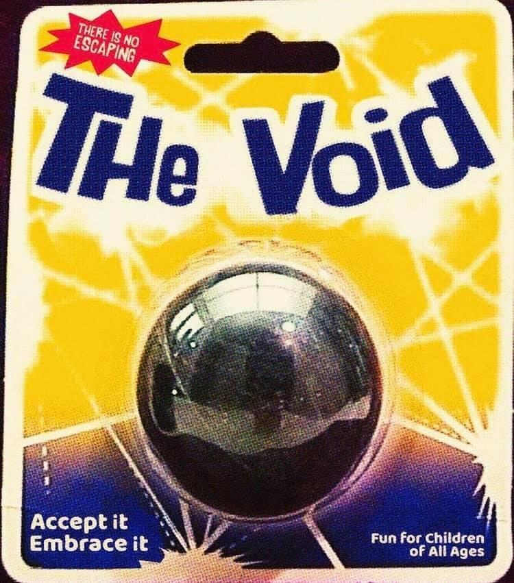 Yellow - THERE IS NO ESCAPING THe Void Accept it Embrace it Fun for Children of All Ages
