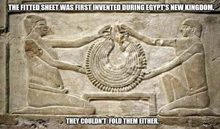 Temple - THE FITTED SHEET WAS FIRST INVENTED DURING EGYPT'S NEW KINGDOM. THEY COULDN'T FOLD THEM EITHER.
