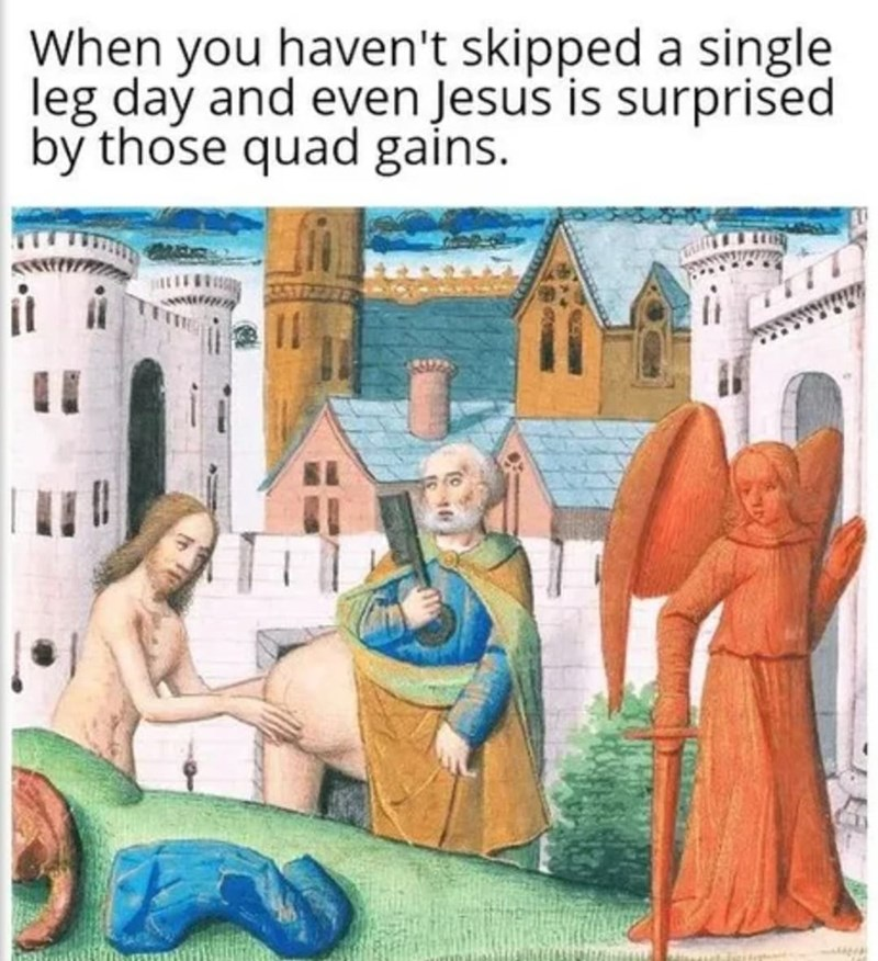 Textile - When you haven't skipped a single leg day and even Jesus is surprišsed by those quad gains.