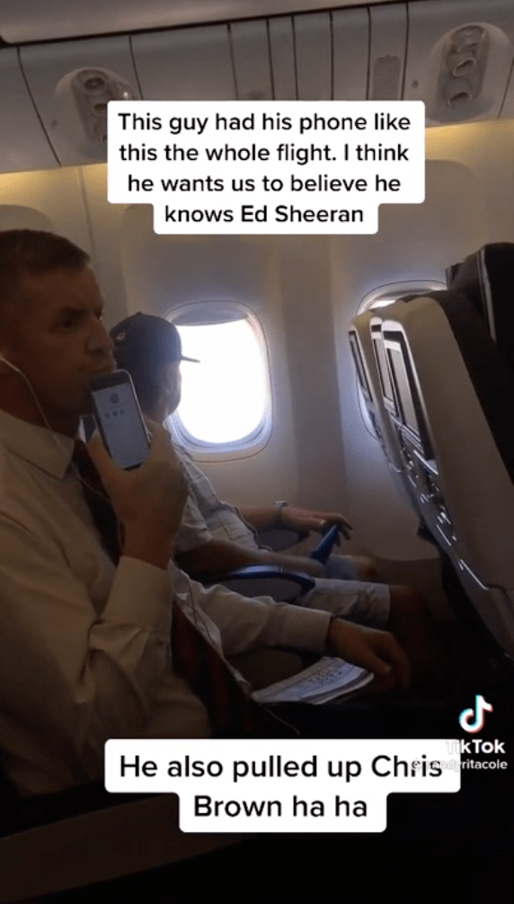 Air travel - This guy had his phone like this the whole flight. I think he wants us to believe he knows Ed Sheeran Mk Tok He also pulled up Chris tacole Brown ha ha
