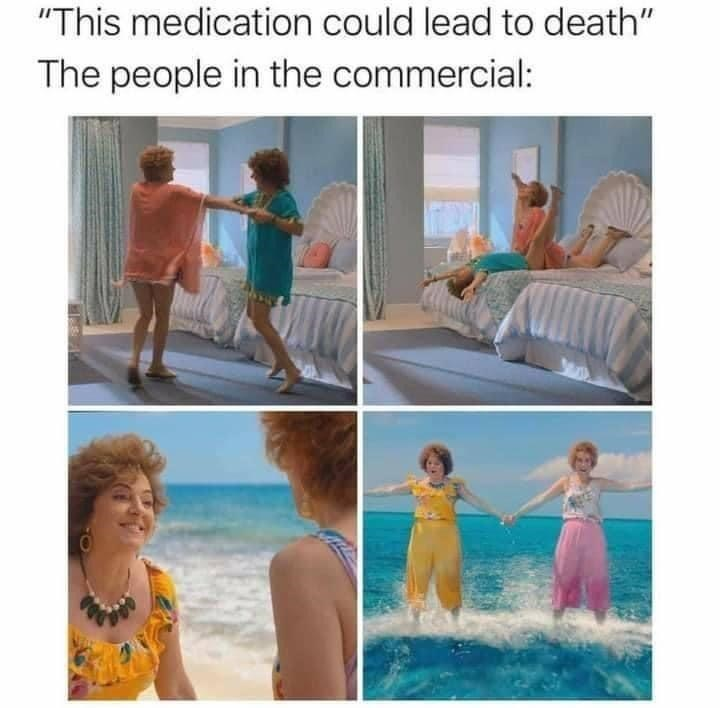 Funny meme about how happy people look in pharmaceutical advertisements when death is one of the side effects
