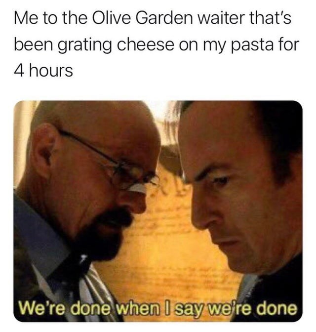 Funny meme about wanting a lot of cheese at Olive Garden