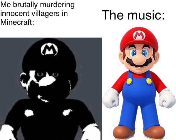 Mario - Me brutally murdering innocent villagers in Minecraft: The music:
