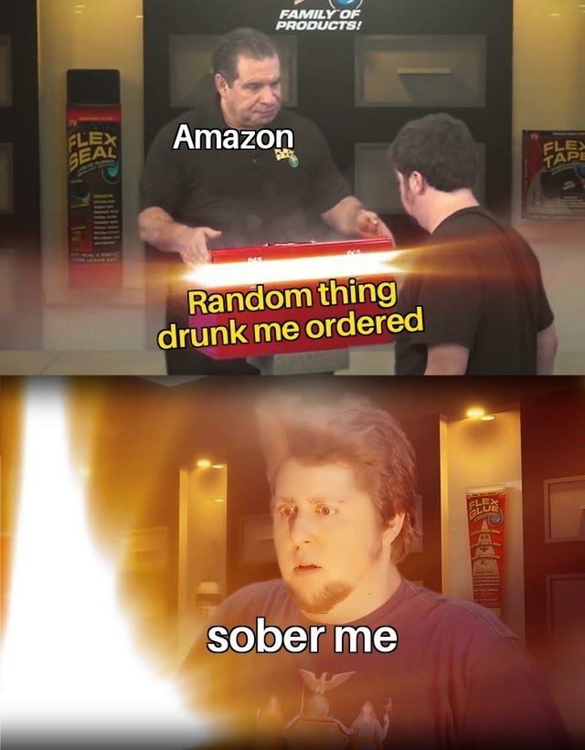 Funny meme about when you receive something you ordered from Amazon while drunk.
