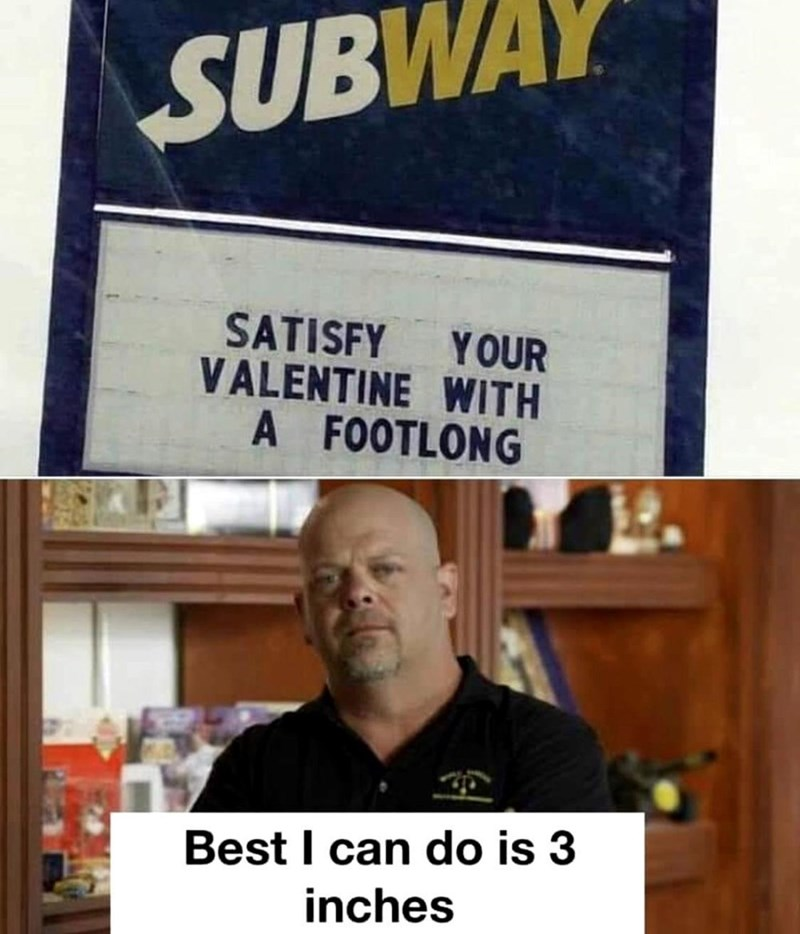 Product - SUBWAY SATISFY YOUR VALENTINE WITH A FOOTLONG Best I can do is 3 inches
