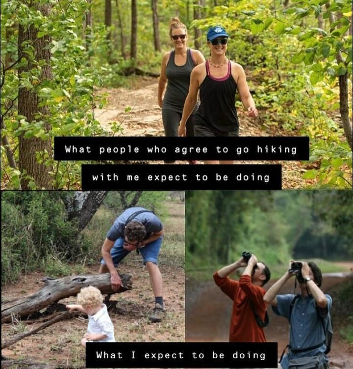 Clothing - What people who agree to go hiking with me expect to be doing What I expect to be doing