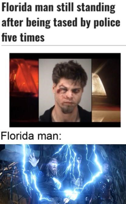 Funny meme about Florida man surviving being tased 5 times, Thor