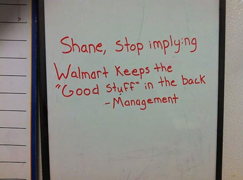 """Handwriting - Shane, stop implying Walmart Keeps the """"Good Stuff"""" in the back -Management"""
