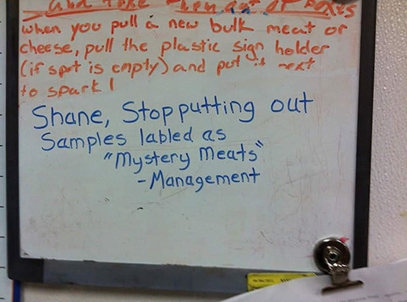"""Handwriting - when pull & new bulk meat or you cheese, pull the plastic sign helder Cif spt is capty) and put ext to spark I Shane, Stop putting out Samples labled as """"Mystery Meats - Management"""