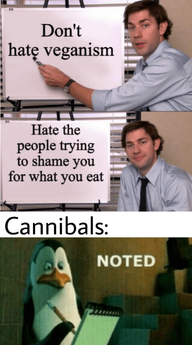 funny meme about how people shouldnt shame you for what you eat, veganism, cannibals, penguins, jim halpert, the office