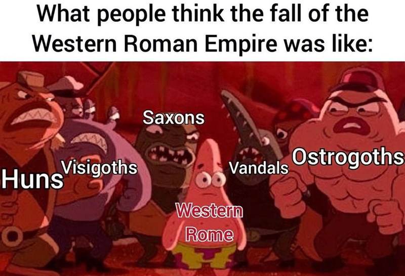 Font - What people think the fall of the Western Roman Empire was like: Saxons Ostrogoths Huns Visigoths Vandals Western Rome