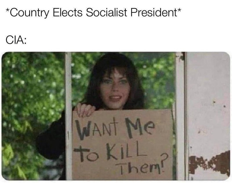 Smile - *Country Elects Socialist President* CIA: WANT Me to KILL Them!