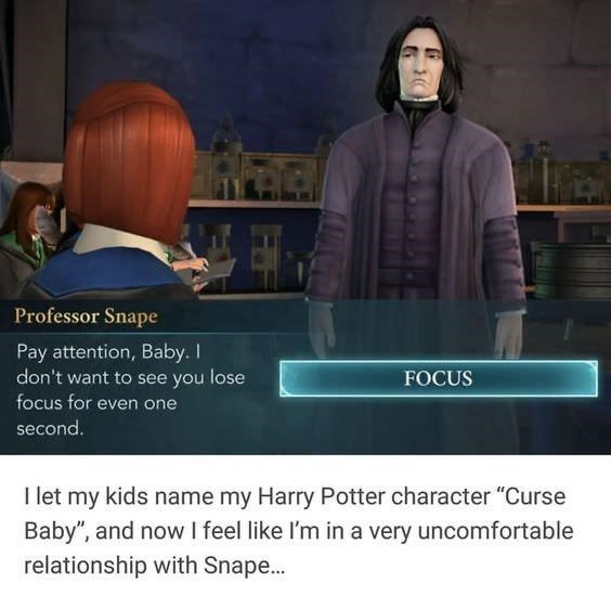 """Sleeve - Professor Snape Pay attention, Baby. I don't want to see you lose focus for even one FOCUS second. I let my kids name my Harry Potter character """"Curse Baby"""", and now I feel like I'm in a very uncomfortable relationship with Snape..."""