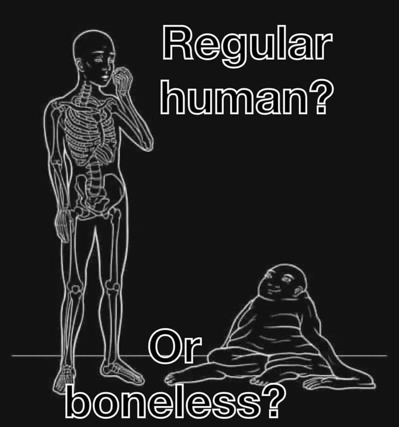Human body - Regular human? Or boneless?