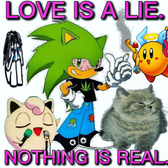 Cartoon - LOVE IS A LIE. NOTHING IS REAL