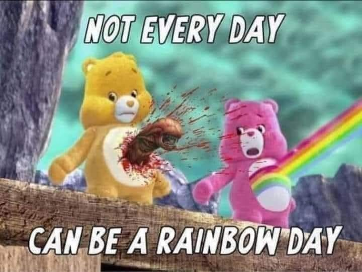 Rainbow - NOT EVERY DAY CAN BE A RAINBOW DAY