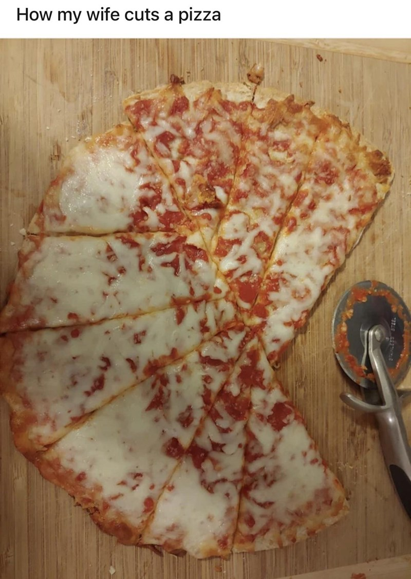 Food - How my wife cuts a pizza