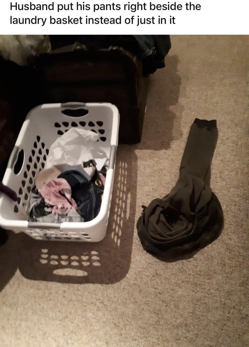Food - Product - Husband put his pants right beside the laundry basket instead of just in it
