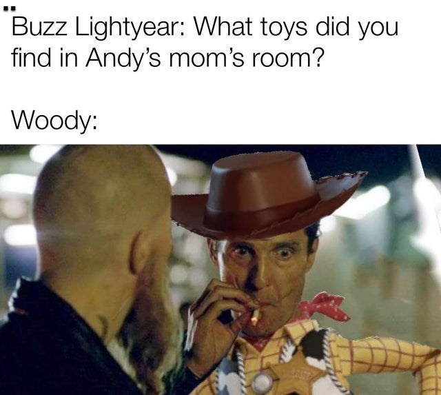 Hat - Buzz Lightyear: What toys did you find in Andy's mom's room? Woody: