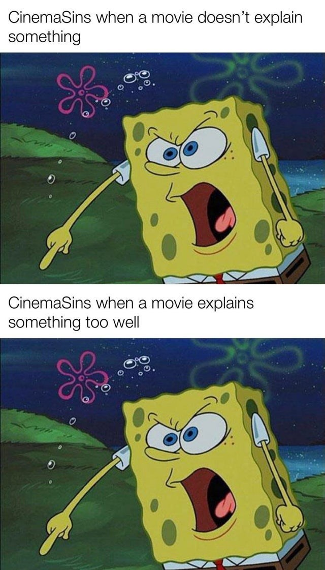 Cartoon - CinemaSins when a movie doesn't explain something CinemaSins when a movie explains something too well