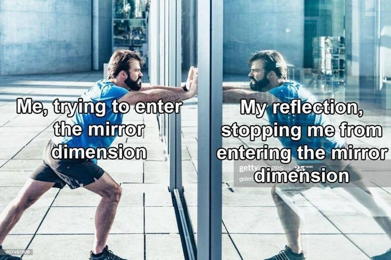 Footwear - Me, trying to enter the mirror dimension My reflection, stopping me from entering the mirror dimension gettyingges golere YEARS 807497800
