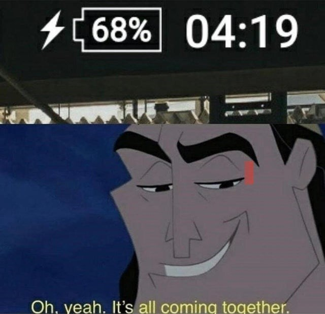 Funny meme using Kronk from Emperor's New Groove, oh yeah, it's all coming together, 69% battery, clock says 4:20, 68% 4:19pm