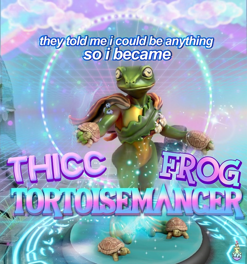 World - they told me i could be anything so i became THICC FROG TOPTOISEMANGER MA