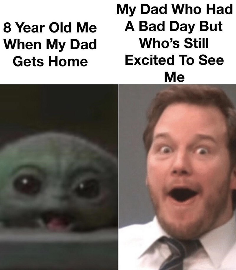 Forehead - My Dad Who Had A Bad Day But 8 Year Old Me Who's Still When My Dad Gets Home Excited To See Ме
