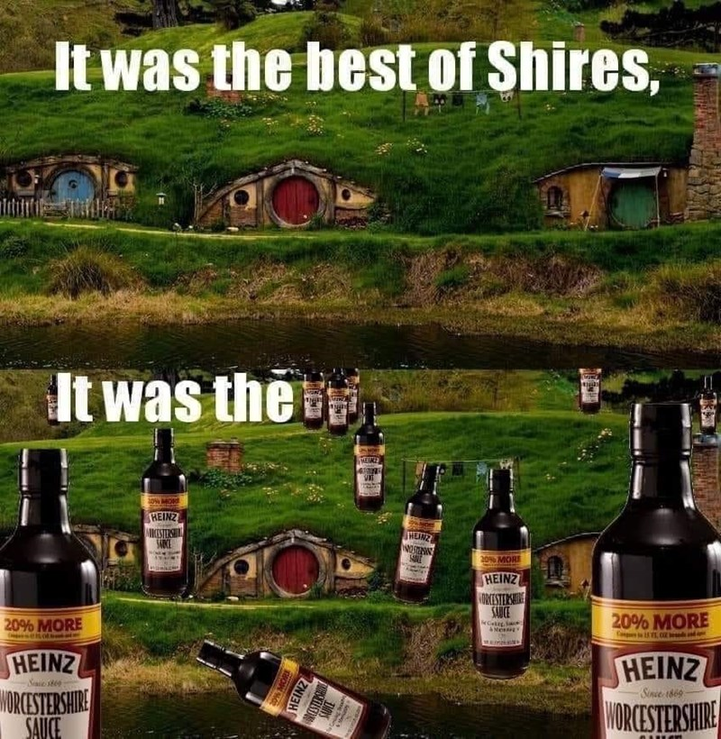 Bottle - It was the best of Shires, It was the HEINE HEINZ MICISTERSHIN SABCE HEIRZ 20 MORE HEINZ MORCESTERSHIN SAUCE 20% MORE 20% MORE HEINZ MORCESTERSHIRE SAUCE HEINZ WORCESTERSHIRE Sinie 1869 ... HEINZ