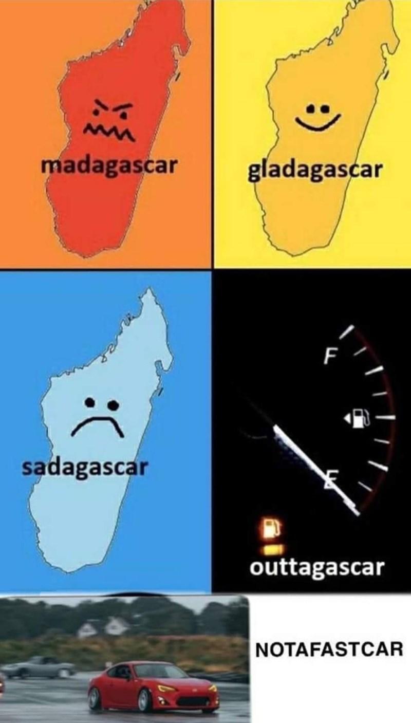 Light - madagascar gladagascar sadagascar outtagascar NOTAFASTCAR